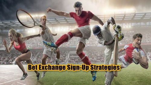 Bet Exchange Sign-Up Strategies